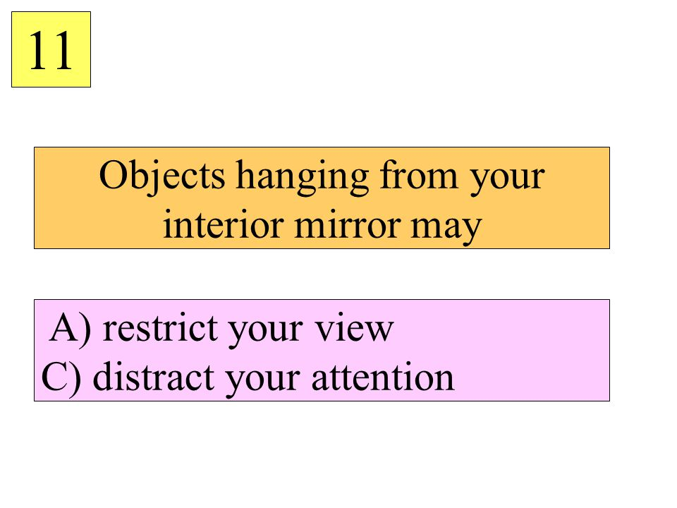 Objects hanging from your interior mirror may