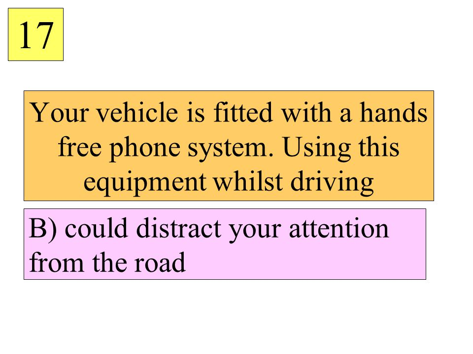 17 Your vehicle is fitted with a hands free phone system.