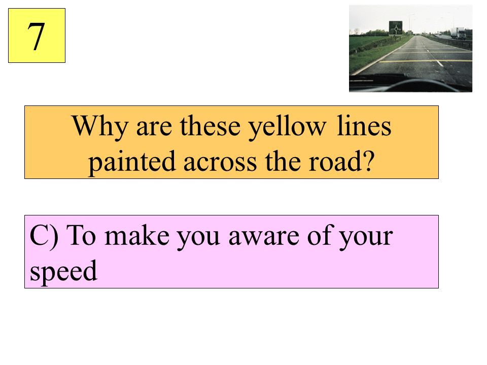 Why are these yellow lines painted across the road