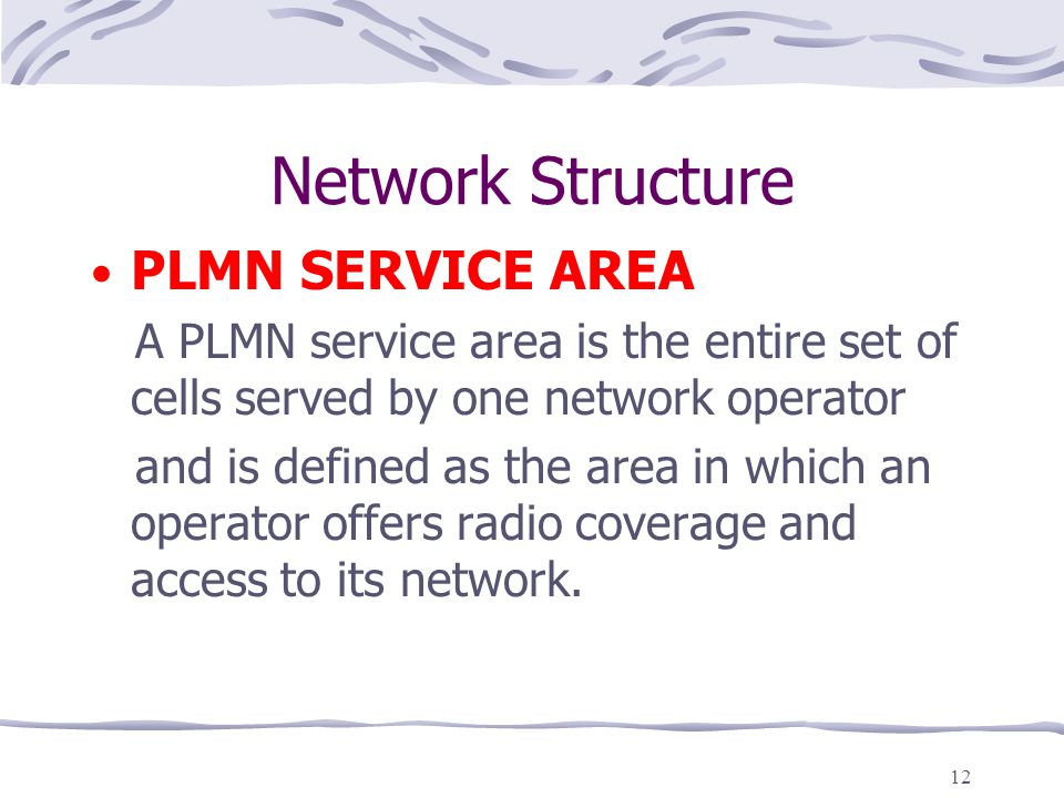 Network Structure PLMN SERVICE AREA