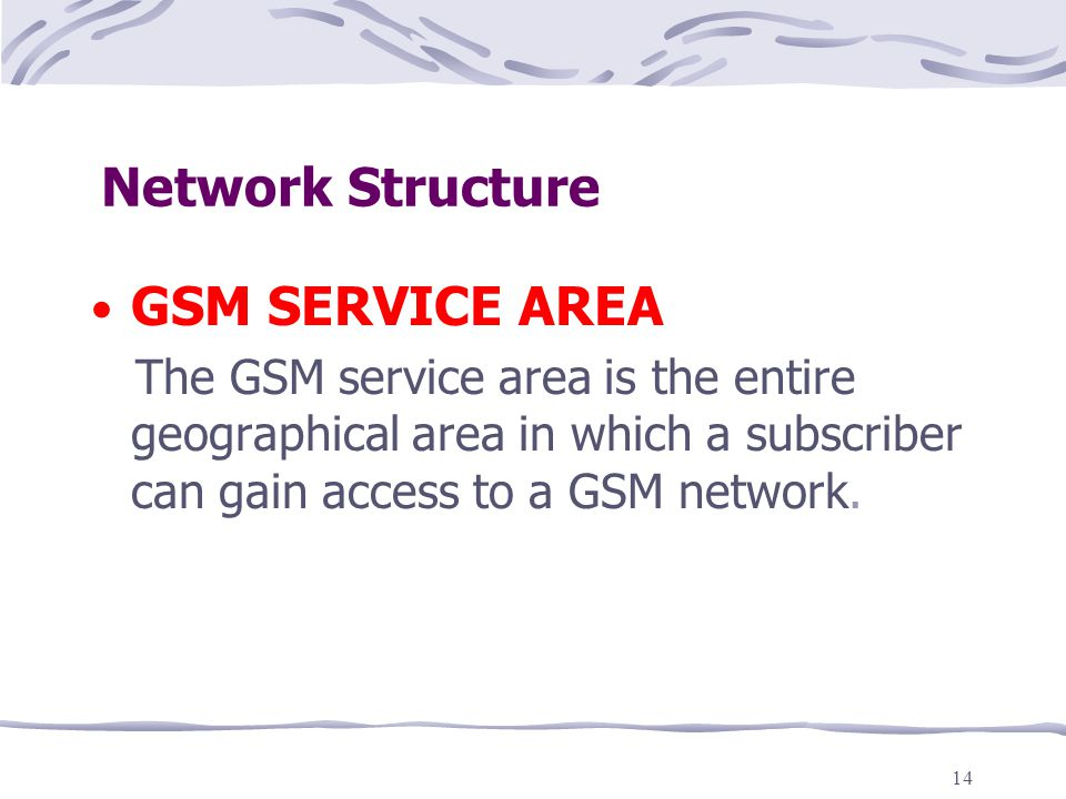 Network Structure GSM SERVICE AREA