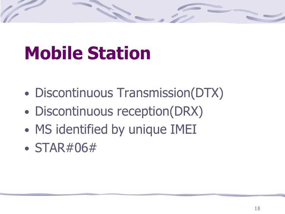 Mobile Station Discontinuous Transmission(DTX)