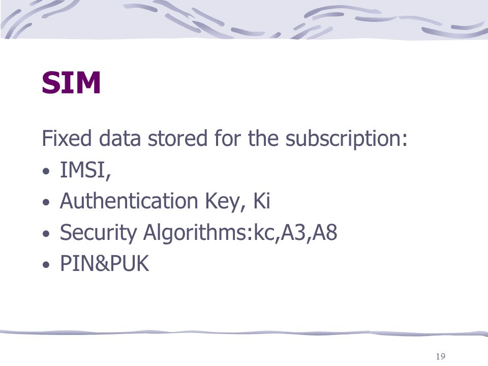 SIM Fixed data stored for the subscription: IMSI,