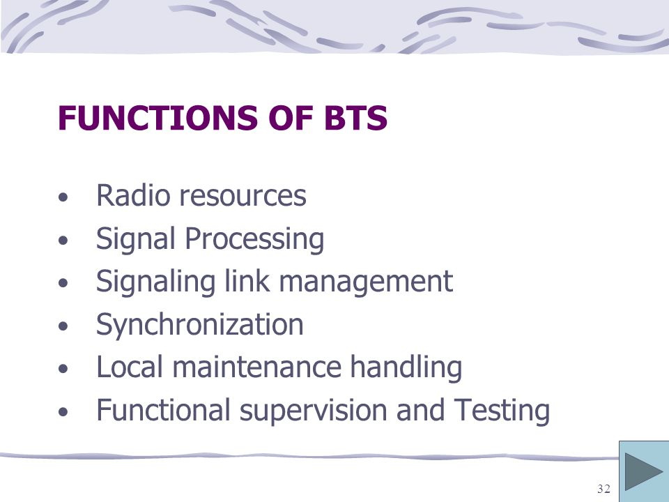 FUNCTIONS OF BTS Radio resources Signal Processing