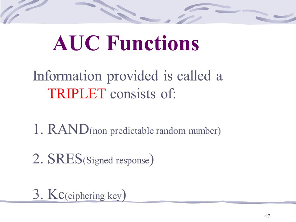 AUC Functions Information provided is called a TRIPLET consists of: