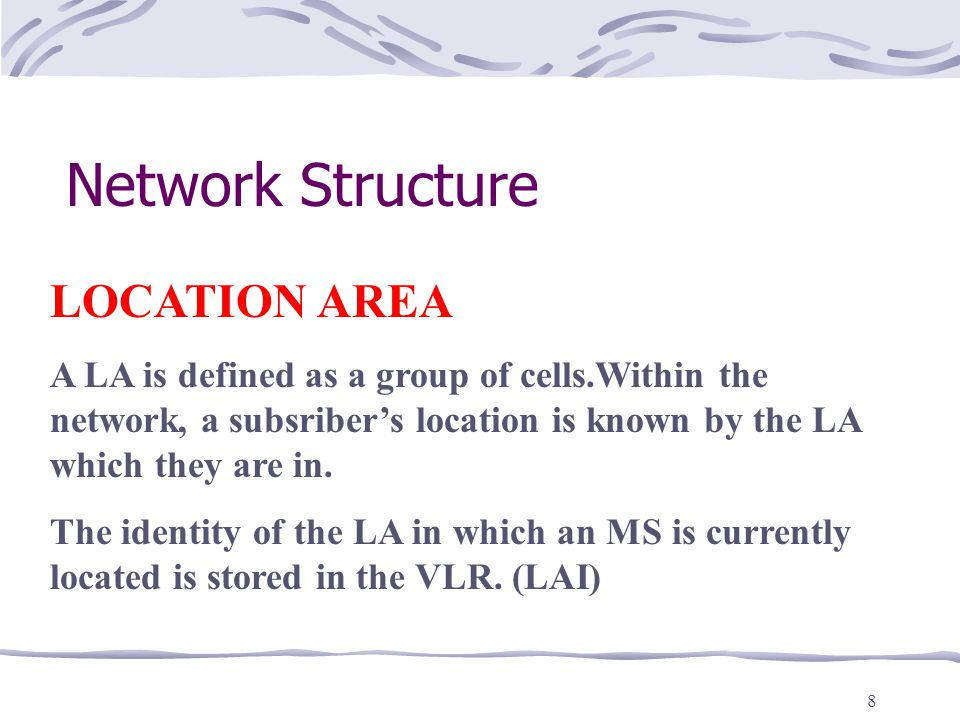 Network Structure LOCATION AREA