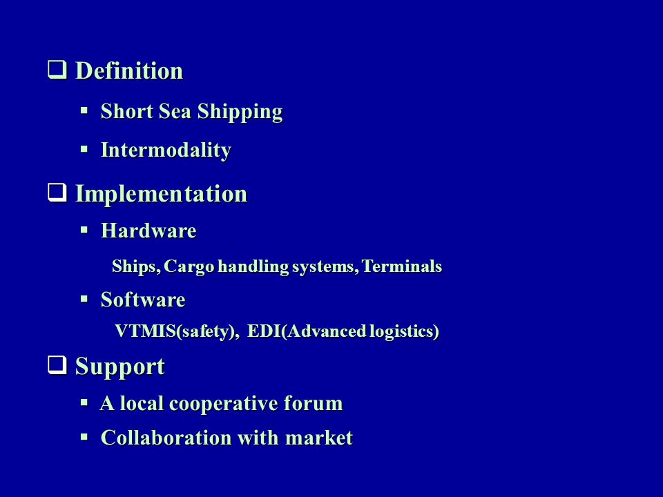 Definition Implementation Support Short Sea Shipping Intermodality