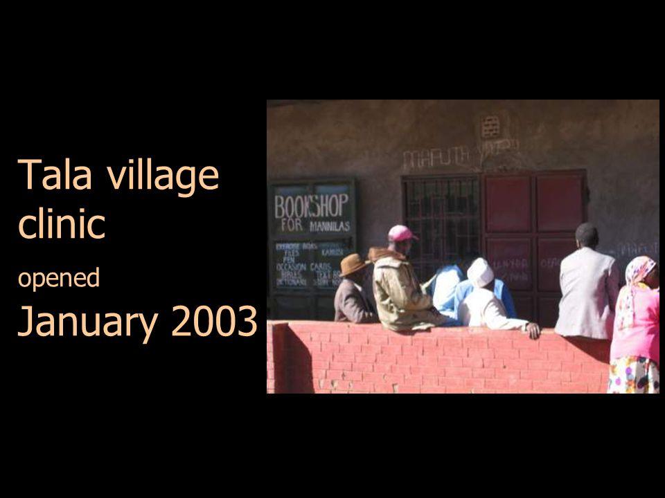 Tala village clinic opened January 2003