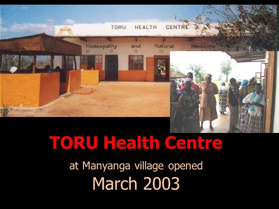 TORU Health Centre at Manyanga village opened March 2003