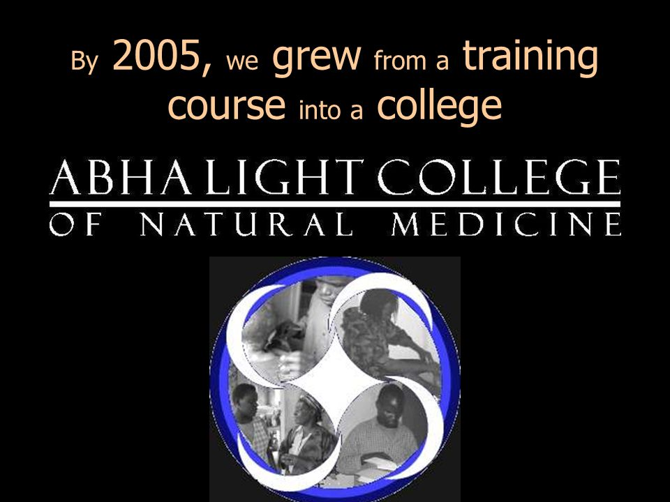 By 2005, we grew from a training course into a college