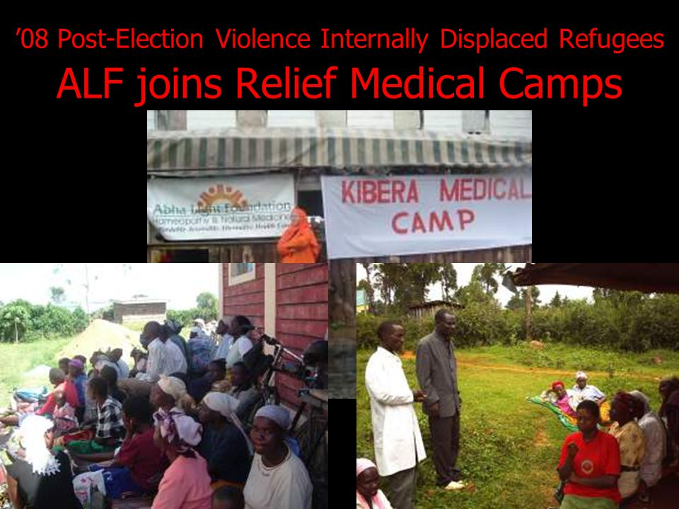 '08 Post-Election Violence Internally Displaced Refugees ALF joins Relief Medical Camps