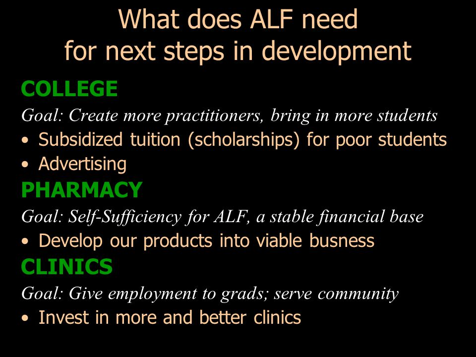 What does ALF need for next steps in development