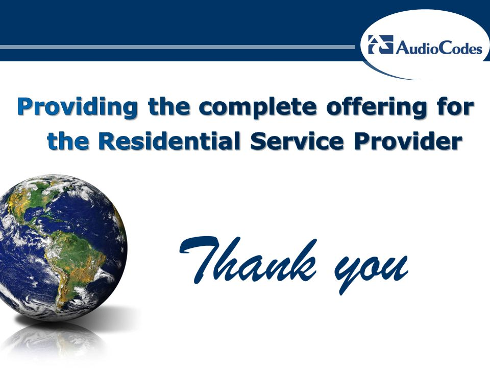 Providing the complete offering for the Residential Service Provider