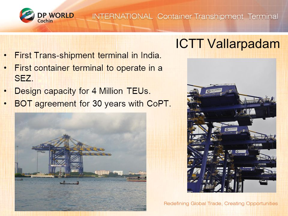 ICTT Vallarpadam First Trans-shipment terminal in India.