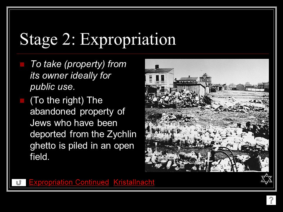 Stage 2: Expropriation To take (property) from its owner ideally for public use.
