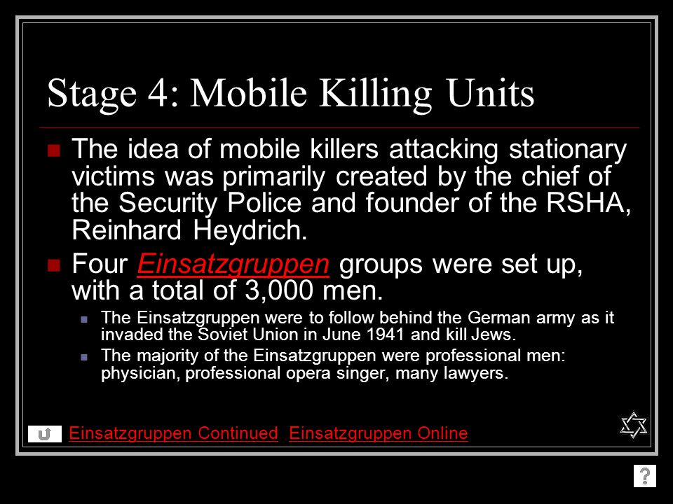 Stage 4: Mobile Killing Units