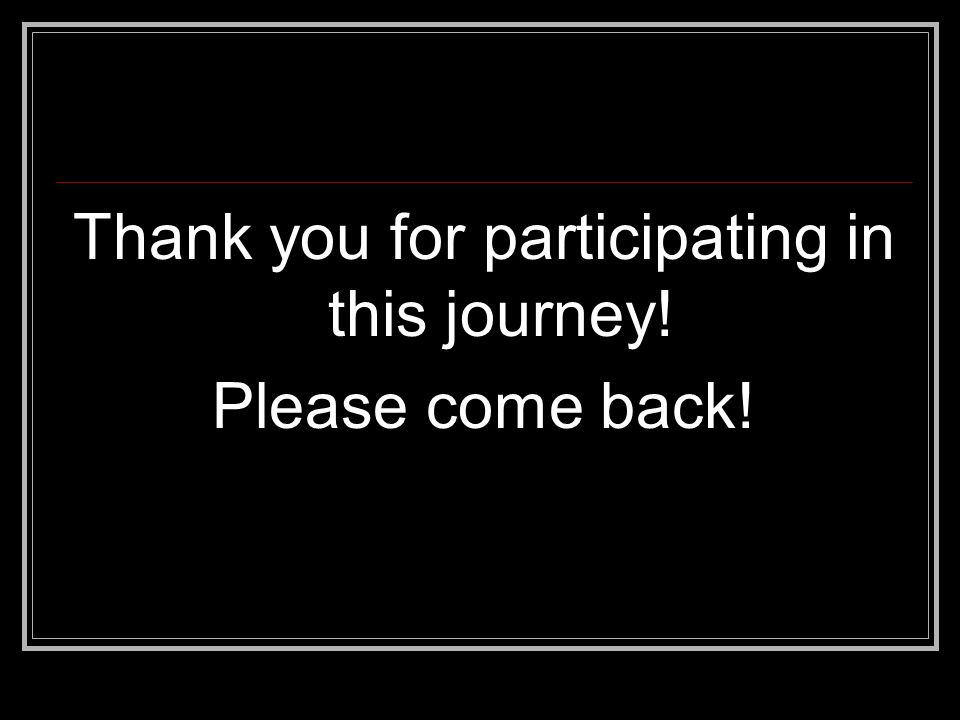 Thank you for participating in this journey!