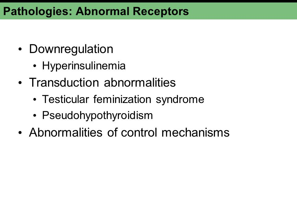 Pathologies: Abnormal Receptors