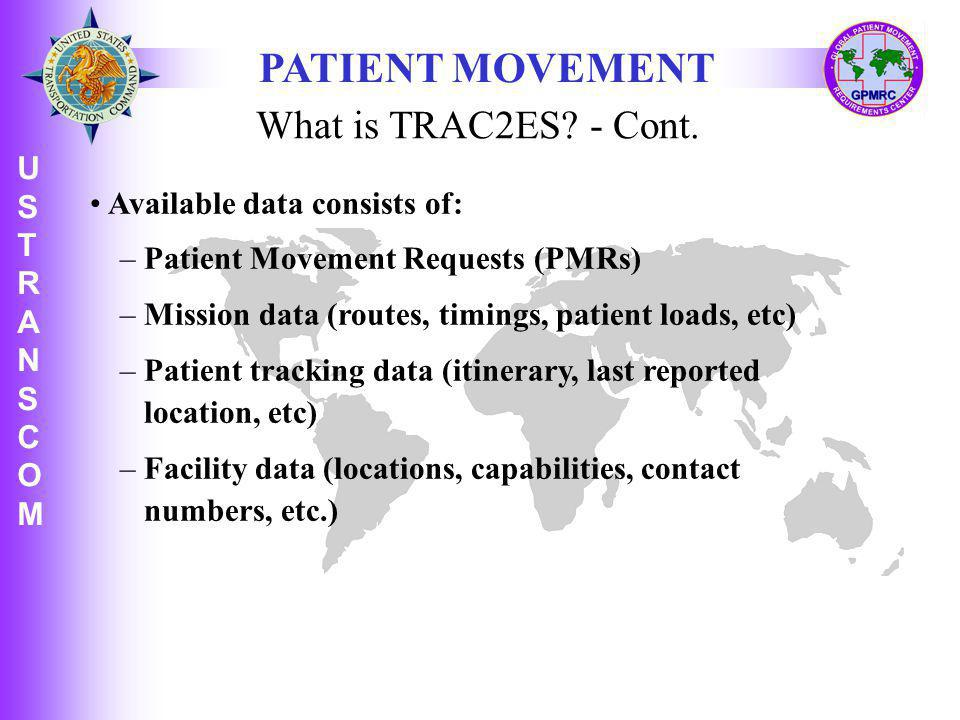 PATIENT MOVEMENT What is TRAC2ES - Cont. Available data consists of: