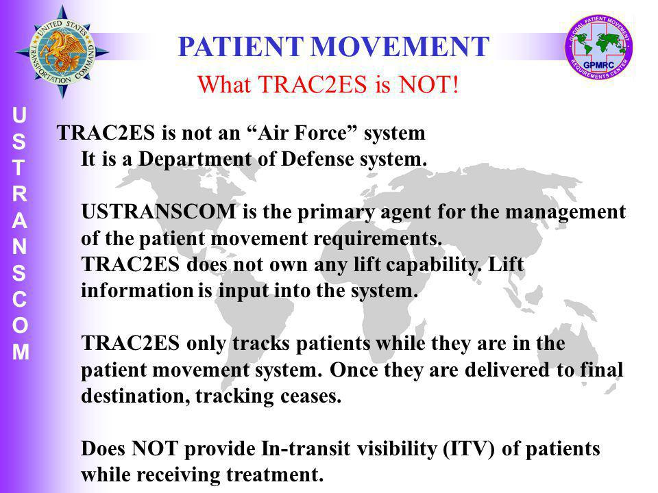 PATIENT MOVEMENT What TRAC2ES is NOT!