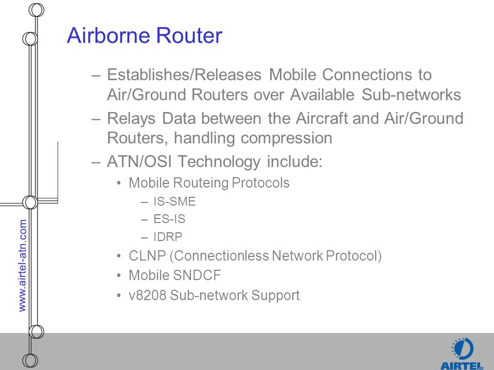 Airborne Router Establishes/Releases Mobile Connections to Air/Ground Routers over Available Sub-networks.
