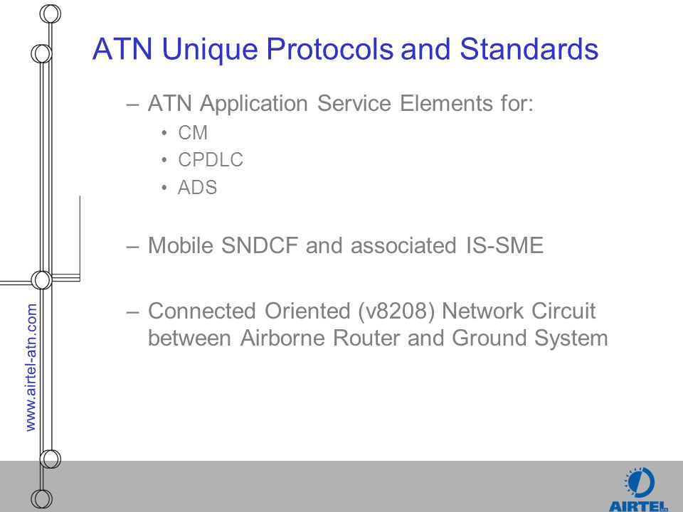 ATN Unique Protocols and Standards