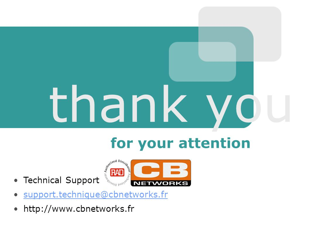 thank you for your attention Technical Support