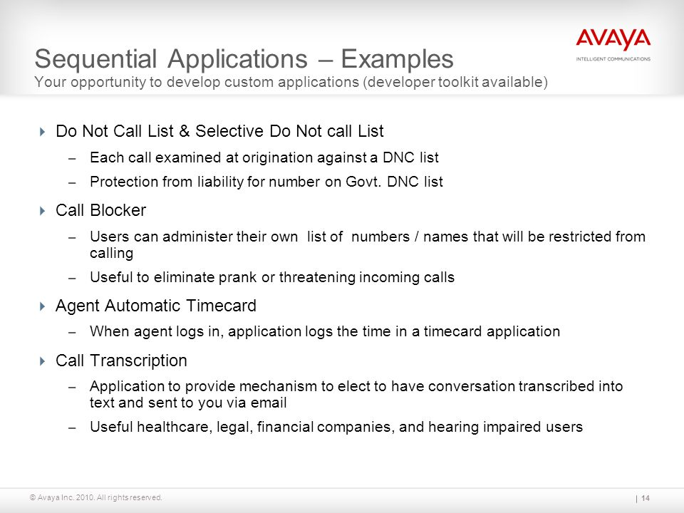 Sequential Applications – Examples Your opportunity to develop custom applications (developer toolkit available)