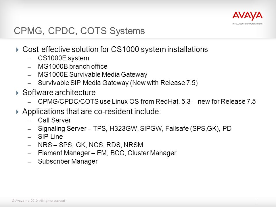 CPMG, CPDC, COTS Systems Cost-effective solution for CS1000 system installations. CS1000E system. MG1000B branch office.