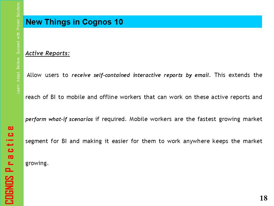 COGNOS P r a c t i c e New Things in Cognos 10 Active Reports: