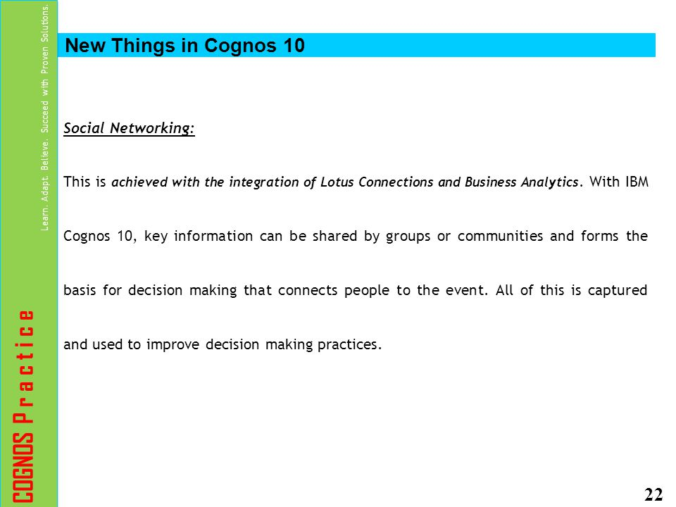 COGNOS P r a c t i c e New Things in Cognos 10 Social Networking: