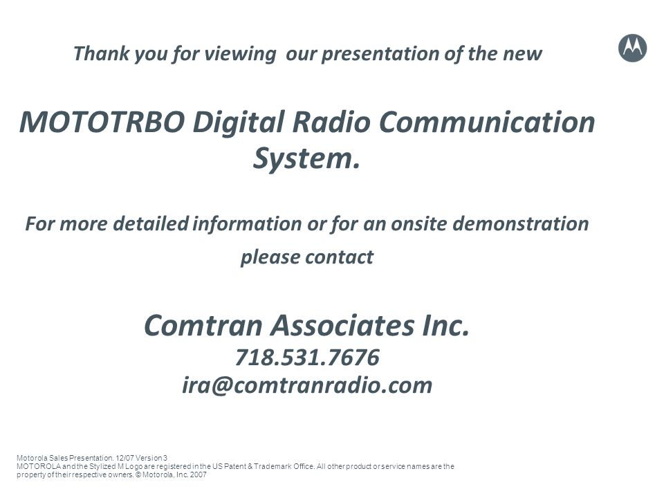 Thank you for viewing our presentation of the new MOTOTRBO Digital Radio Communication System.