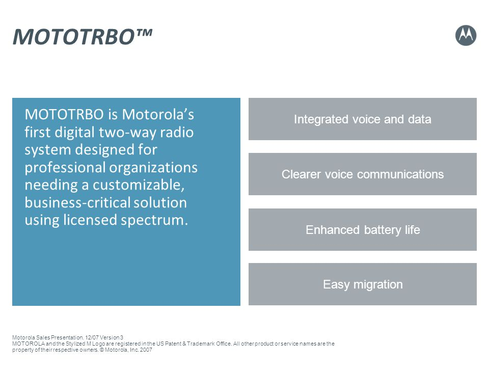 MOTOTRBO™ Integrated voice and data.