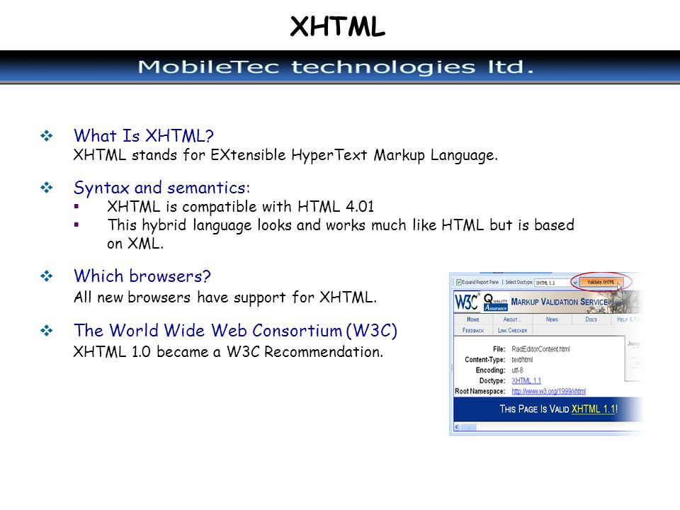 XHTML What Is XHTML Syntax and semantics: Which browsers