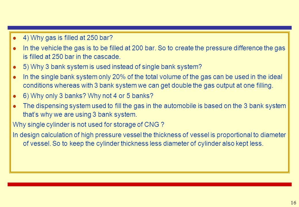 4) Why gas is filled at 250 bar