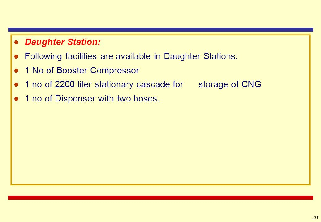 Daughter Station: Following facilities are available in Daughter Stations: 1 No of Booster Compressor.