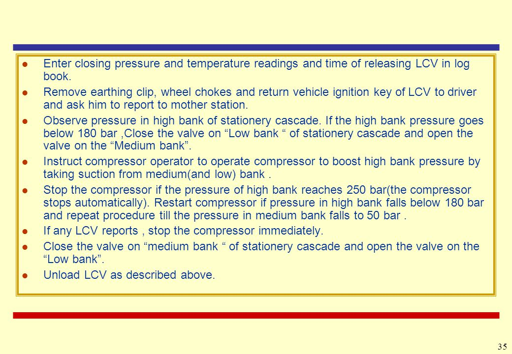 Enter closing pressure and temperature readings and time of releasing LCV in log book.