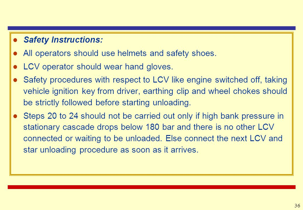 Safety Instructions: All operators should use helmets and safety shoes. LCV operator should wear hand gloves.