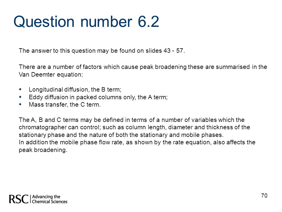Question number 6.2 The answer to this question may be found on slides 43 - 57.