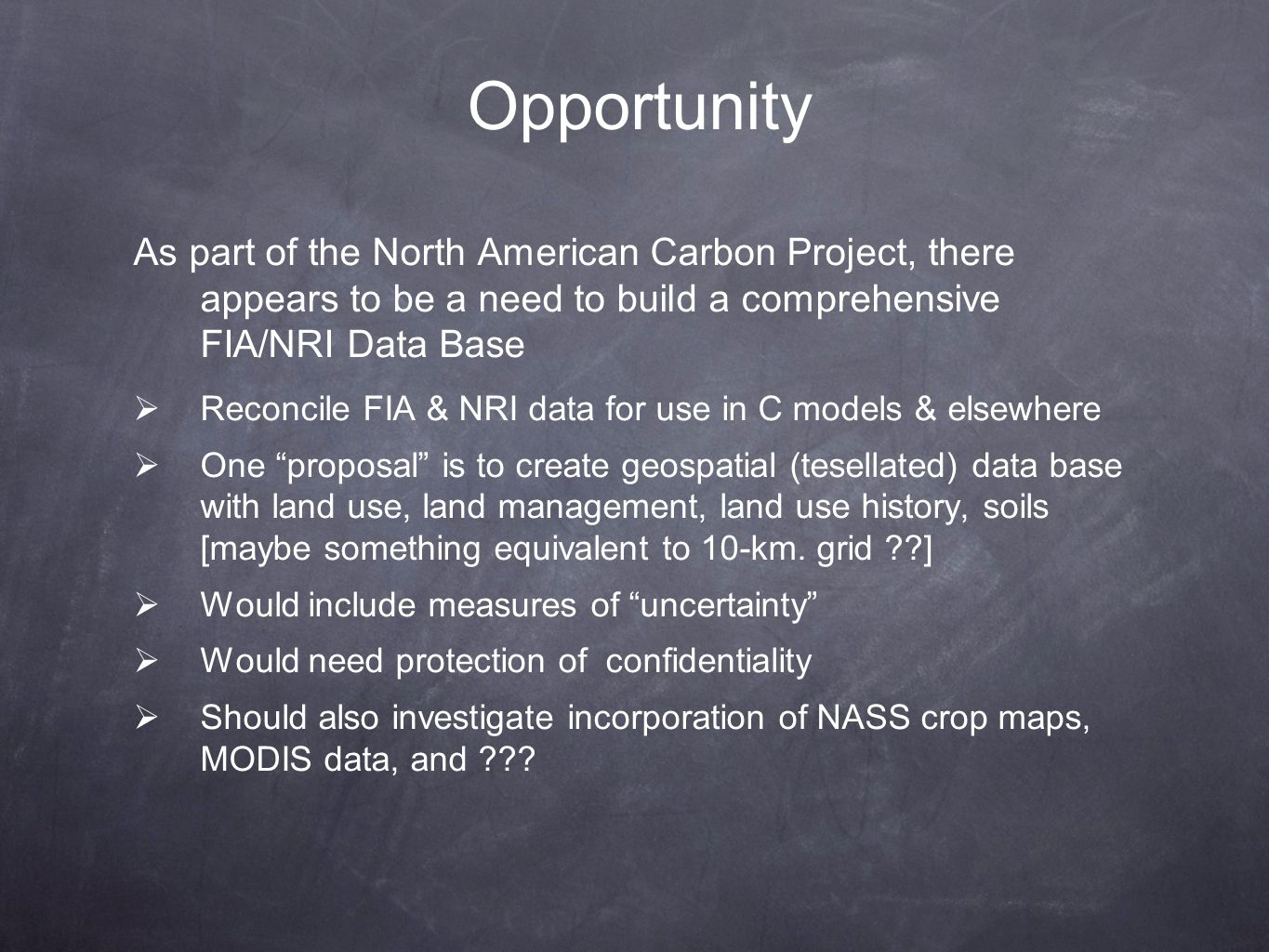 Opportunity As part of the North American Carbon Project, there appears to be a need to build a comprehensive FIA/NRI Data Base.