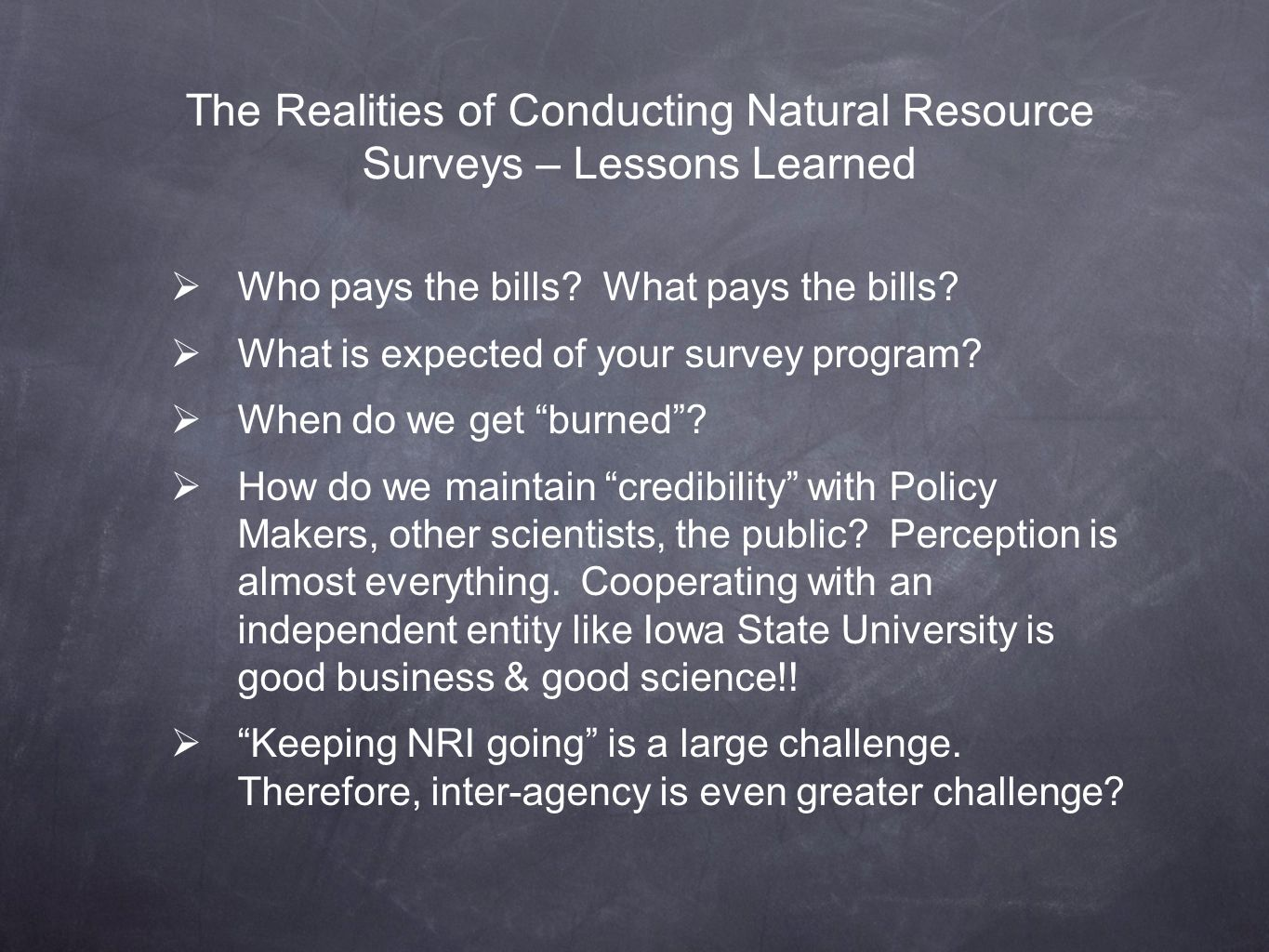 The Realities of Conducting Natural Resource Surveys – Lessons Learned