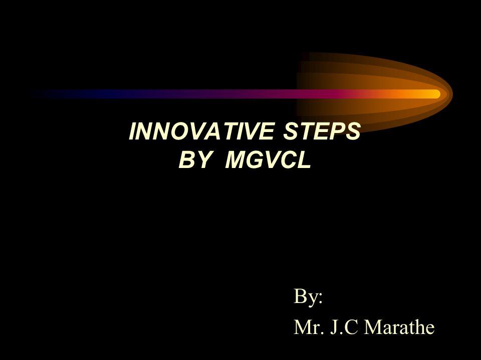 INNOVATIVE STEPS BY MGVCL