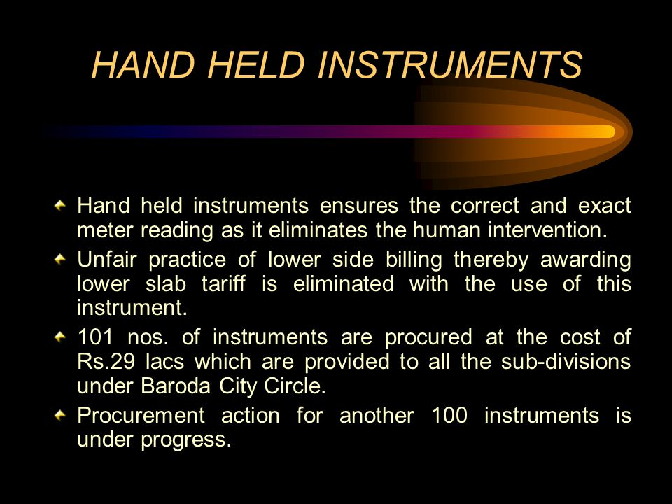 HAND HELD INSTRUMENTS Hand held instruments ensures the correct and exact meter reading as it eliminates the human intervention.