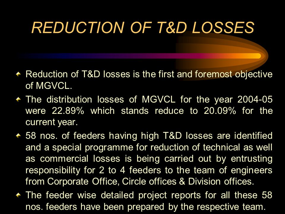 REDUCTION OF T&D LOSSES