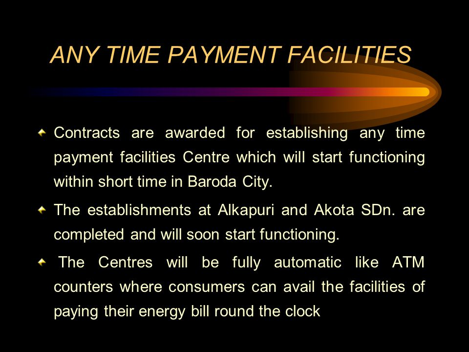 ANY TIME PAYMENT FACILITIES