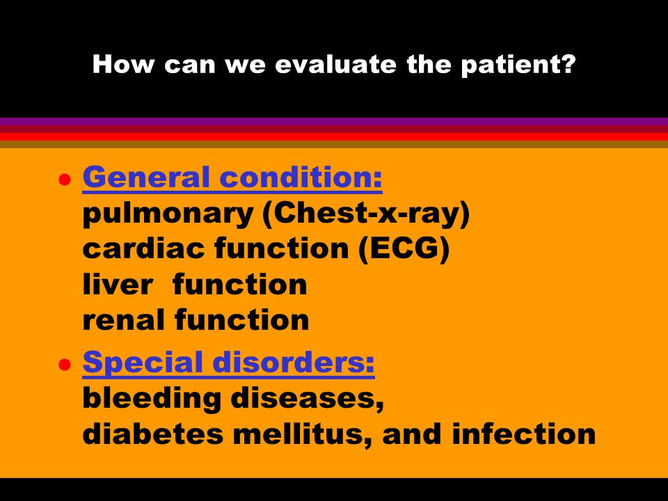 How can we evaluate the patient