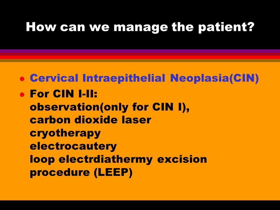 How can we manage the patient