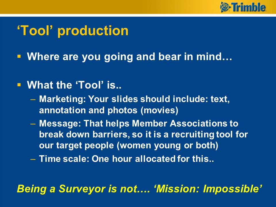 'Tool' production Where are you going and bear in mind…