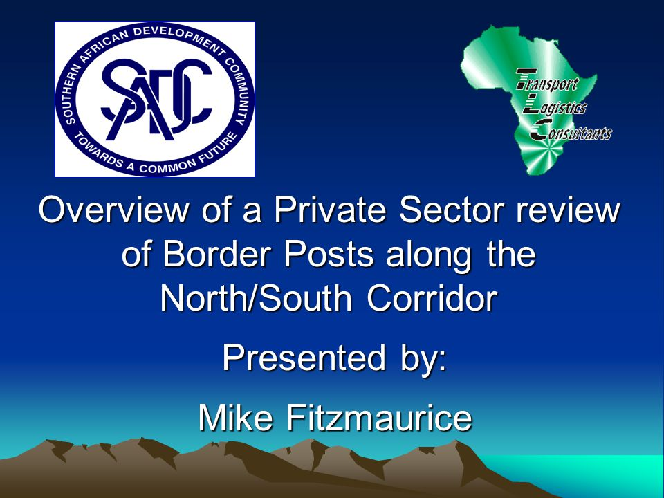 Overview of a Private Sector review of Border Posts along the