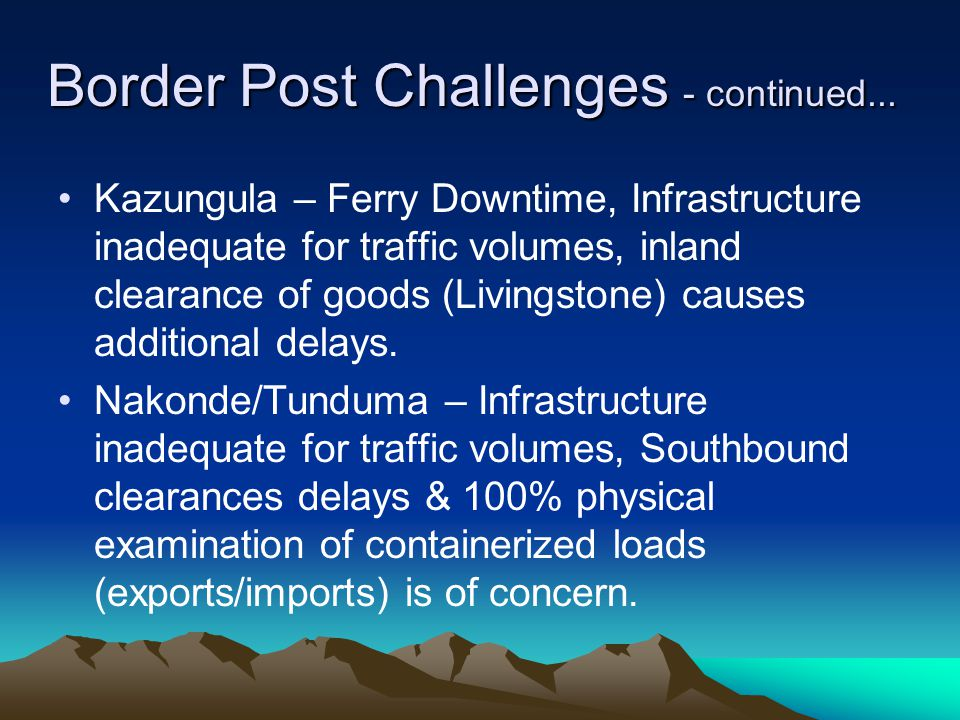 Border Post Challenges - continued...